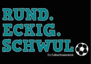Forumtheaterreihe (1): Rund.Eckig.Schwul @ spiel_raum