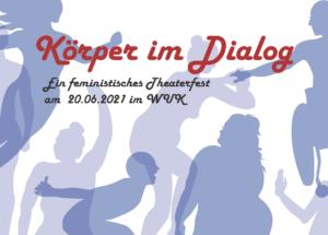 Körper im Dialog - Ein feministisches Theaterfest @ Flieger im WUK